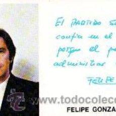 Coleccionismo: TARJETA PROPAGANDA FELIPE GONZÁLEZ. Lote 42615267