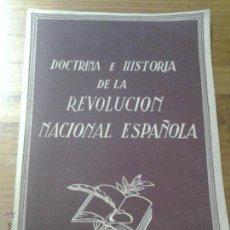 Coleccionismo: DOCTRINA E HISTORIA DE LA REVOLUCION NACIONAL ESPAÑOLA FE DE LAS JONS. Lote 43208492
