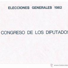 Coleccionismo: SOBRE ORIGINAL ELECCIONES GENERALES 1982 CONGRESO DE LOS DIPUTADOS. Lote 43222533