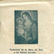 Coleccionismo: ANTIGUA ESTAMPA, TESTAMENT DE LA MARE DE DEU A LES ANIMES DEVOTES, LLEGAT 19, AMB LLICENCIA. Lote 44157754