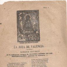 Coleccionismo: LA JOYA DE VALENCIA. ROMANCE HISTORICO...NUESTRA SEÑORA DESAMPARADOS. VALENCIA : AYOLDI, 1870?.. Lote 44439394