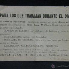 Coleccionismo: PARA LOS QUE TRABAJAN DURANTE EL DÍA ATENEO POLITÉCNICO JORGE JUAN 71 METRO GOYA EXAMEN DE ESTADO . Lote 44682287