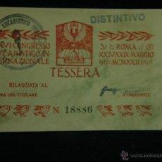 Coleccionismo: DISTINTIVO TESSERA ROMA CONGRESO EUCARÍSTICO INTERNACIONAL RILASCIATA 14 X9 CM. Lote 44797330