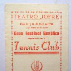 Coleccionismo: PROGRAMA TEATRO JOFRE GRAN FESTIVAL BENÉFICO TENNIS CLUB. FERROL, GALICIA, ABRIL 1946. Lote 45000831