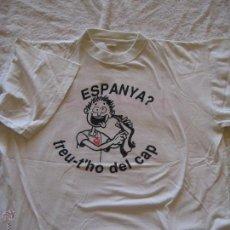 Coleccionismo: CAMISETA INDEPENDENTISTA - ESPANYA TREU-T'HO DEL CAP - USADA - TALLA XL. Lote 45181860