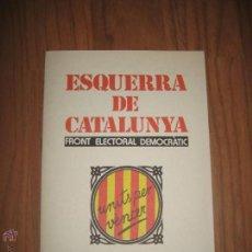 Coleccionismo: ESQUERRA DE CATALUNYA - PROGRAMA. Lote 45609649