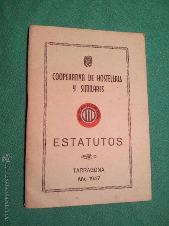 ESTATUTOS COOPERATIVA DE HOSTELERIA Y SIMILARES TARRAGONA 1947 (Coleccionismo - Laminas, Programas y Otros Documentos)