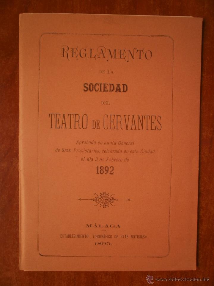 REGLAMENTO DE LA SOCIEDAD DEL TEATRO CERVANTES AÑO 1892 MALAGA (Coleccionismo - Laminas, Programas y Otros Documentos)