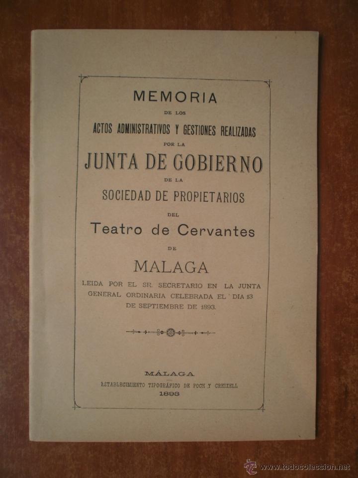 MEMORIA DE LOS ACTOS ADMINISTRATIVOS POR LA SOCIEDAD PROPIETARIOS DEL TEATRO CERVANTES 1893 MALAGA (Coleccionismo - Laminas, Programas y Otros Documentos)