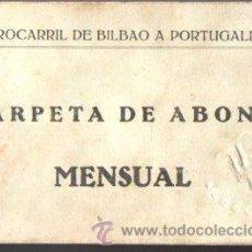 Coleccionismo: CARPETA DE ABONO MENSUAL DE FERROCARRILES, DE BILBAO A PORTUGALETE. 1939. Lote 46499970