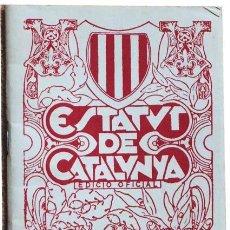 Coleccionismo: ESTATUT DE CATALUNYA 1932, EDITAT EL 1977. Lote 46774525