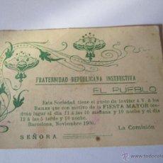 Coleccionismo: INVITACION BAILE FIESTA MAYOR SEÑORA FRATERNIDAD REPUBLICANA INSTRUCTIVA EL PUEBLO BARCELONA 1906. Lote 47406886