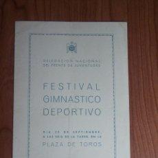 Coleccionismo: PROGRAMA DEL FESTIVAL GIMNASTICO DEPORTIVO (DELEGACIÓN NACIONAL DEL FRENTE DE JUVENTUDES). Lote 47891144
