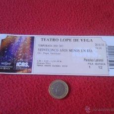 Coleccionismo: ENTRADA TICKET TEATRO LOPE DE VEGA SEVILLA 2011 VEINTICINCO AÑOS MENOS UN DIA NODO AYUNTAMIENTO VER. Lote 48114926