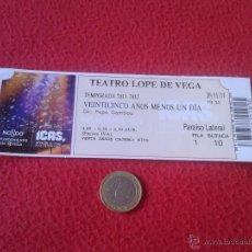 Coleccionismo: ENTRADA TICKET TEATRO LOPE DE VEGA SEVILLA 2011 VEINTICINCO AÑOS MENOS UN DIA NODO AYUNTAMIENTO VER. Lote 48115870