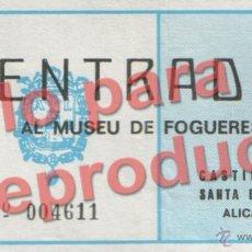 Coleccionismo: ALICANTE, MUSEU DE FOGUERES, MUSEO HOGUERAS,ENTRADA, CASTILLO SANTA BARBARA FINALES DEL 80 MUY RARO. Lote 26876926