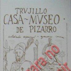 Coleccionismo: TRUJILLO-CASA MUSEO DE FRANCISCO PIZARRO-ENTRADA. Lote 28433515