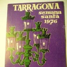 Coleccionismo: PROGRAMA DOBLE MÁS ANEXO ACTOS SEMANA SANTA 1976 TARRAGONA -EDIC.AYUNTAMIENTO --BB. Lote 48562838