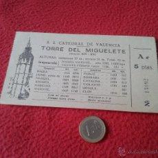 Coleccionismo: ANTIGUA ENTRADA BILLETE TICKET S. I. CATEDRAL DE VALENCIA TORRE DEL MIGUELETE AÑOS 60 70 IDEAL COLEC. Lote 49280793