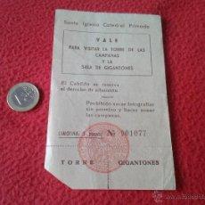 Coleccionismo: ANTIGUA ENTRADA BILLETE TICKET VALE SANTA IGLESIA CATEDRAL PRIMADA DE TOLEDO SELLADA AÑOS 60 70 APR.. Lote 49281080