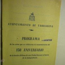 Coleccionismo: PROGRAMA ACTOS 150 ANIVERSARIO DEFENSA TARRAGONA GUERRA INDEPENDENCIA -8 PAG. BB. Lote 49357040