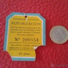 Coleccionismo: ANTIGUA ENTRADA BILLETE TICKET VALE AUTORIZACION PATRIMONIO NACIONAL APARATOS FOTOGRAFICOS PALACIOS. Lote 49366006