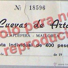 Coleccionismo: CUEVAS DE ARTÁ ( PALMA DE MALLORCA) ENTRADA 400 PESETAS AÑO 1988. Lote 28305346