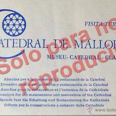 Coleccionismo: PALMA DE MALLORCA ENTRADA A LA CATEDRAL, MUSEO, CATEDRAL, CLAUSTRO AÑO 1988. Lote 28369590