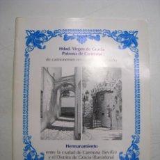 Coleccionismo: HERMANAMIENTO ENTRE LA CIUDAD DE CARMONA (SEVILLA) Y EL DISTRITO DE GRACIA (BARCELONA) - 1997. Lote 49767814