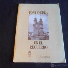 Coleccionismo: PONTEVEDRA EN EL RECUERDO, 39 LAMINAS, FARO DE VIGO. Lote 49900925