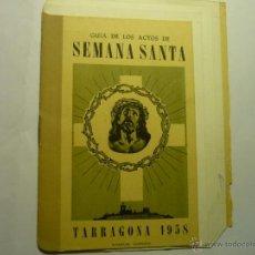 Coleccionismo: PROGRAMA ACTOS SEMANA SANTA TARRAGONA -1958 12 PAG. FOTOS,PLANO,ARTICULOS ETC. BB. Lote 49970040