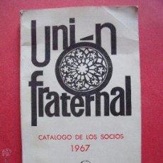 Coleccionismo: UNION FRATERNAL.-CATALOGO DE LOS SOCIOS.-AÑO 1967.. Lote 50471418