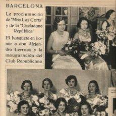 Coleccionismo: AÑO1932 RECORTE PRENSA BCNA MISS LES CORTS CIUDADANA REPUBLICA INAUGURACION CLUB REPUBLICANO LERROUX. Lote 50536610