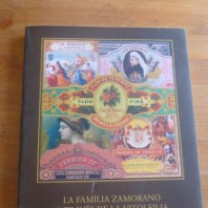 Coleccionismo: LA FAMILIA ZAMORANO A TRAVES DE LA VITOLFILIA DESDE 1850.CITA TABACOS CANARIAS 1999 189 PAG. Lote 50734133