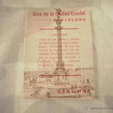 Coleccionismo: GUIA DE PRINCIPIOS DE S. XX DE LA CIUDAD CONDAL. Lote 51525580