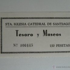 Coleccionismo: ENTRADA CATEDRAL DE SANTIAGO TESOROS Y MUSEOS AÑOS 70 . Lote 51542768