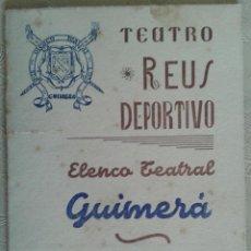 Coleccionismo: PROGRAMA TEATRO REUS DEPORTIVO ELENCO TEATRAL GUIMERA TEMPORADA 1956 VERMUT ROFINOS VERMOUTH. Lote 51981350