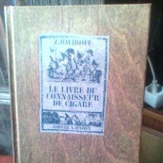 Coleccionismo: LE LIVRE DU CONNAISSEUR DE CIGARE -Z. DAVIDOF-LIBRO SOBRE EL TABACO EN FRANCES-. Lote 52920851
