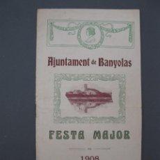 Coleccionismo: PROGRAMA FESTA MAJOR DE BANYOLES - AÑO 1908 - FIESTA MAYOR DE BAÑOLAS.. Lote 55568352