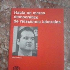 Coleccionismo: HACIA UN MARCO DEMOCRATICO DE RELACIONES LABORALES - MANUEL CHAVES - 1978 - 25 PAGINAS. Lote 55941291