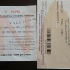 Coleccionismo: ENTRADA SANTA IGLESIA CATEDRAL PRIMADA EN PTS. Lote 56066454