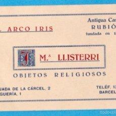 Coleccionismo: J. Mª LLISTERRI. EL ARCO IRIS. OBJETOS RELIGIOSOS. ANTIGUA CASA RUBIÓ. TARJETA COMERCIAL. BARCELONA.. Lote 56636305