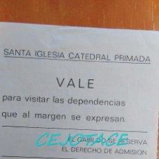 Coleccionismo: ENTRADA SANTA IGLESIA CATEDRAL PRIMADA TOLEDO. Lote 56657553