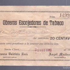 Coleccionismo: TABACO. SANTA CLARA. CUBA. 1923. OBREROS ESCOJEDORES DE TABACO. RECIBO DE CUOTA SEMANAL. Lote 56891530