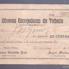 Coleccionismo: TABACO. SANTA CLARA. CUBA. 1923. OBREROS ESCOJEDORES DE TABACO. RECIBO DE CUOTA SEMANAL. Lote 56891538