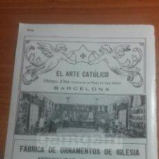 Coleccionismo: BARCELONA, EL ARTE CATOLICO ,, ORNAMENTOS DE IGLESIA -ANUNCIO DEL AÑO 1911- (REFAN18)**. Lote 56895405