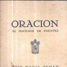 Coleccionismo: ORACION AL HACEDOR DE PUENTES. JOSE MARIA PEMÁN. DE LA REAL ACADEMIA ESPAÑOLA.. Lote 57338615