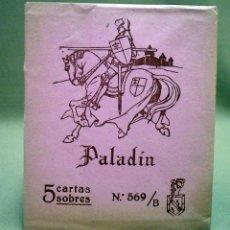 Coleccionismo: PALADIN, REF 569/B, 5 CARTAS Y 5 SOBRES, PAPEL Y SOBRES PARA CORRESPONDENCIA . Lote 57687168