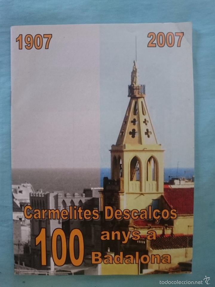 CARMELITES DESCALÇOS 100 ANYS A BADALONA - 1907-2007 - REVISTA ESPECIAL Y DVD CON UNAS 400 FOTOS - (Coleccionismo - Varios)