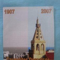 Coleccionismo: CARMELITES DESCALÇOS 100 ANYS A BADALONA - 1907-2007 - REVISTA ESPECIAL Y DVD CON UNAS 400 FOTOS -. Lote 58229780